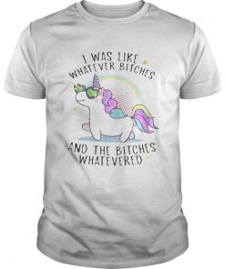 1566461708Unicorn I was like whatever bitches and the bitches whatever  Unisex