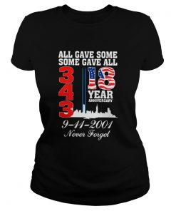 All gave some some gave all 343 18 year anniversary 9 11 2001 never forget  Classic Ladies