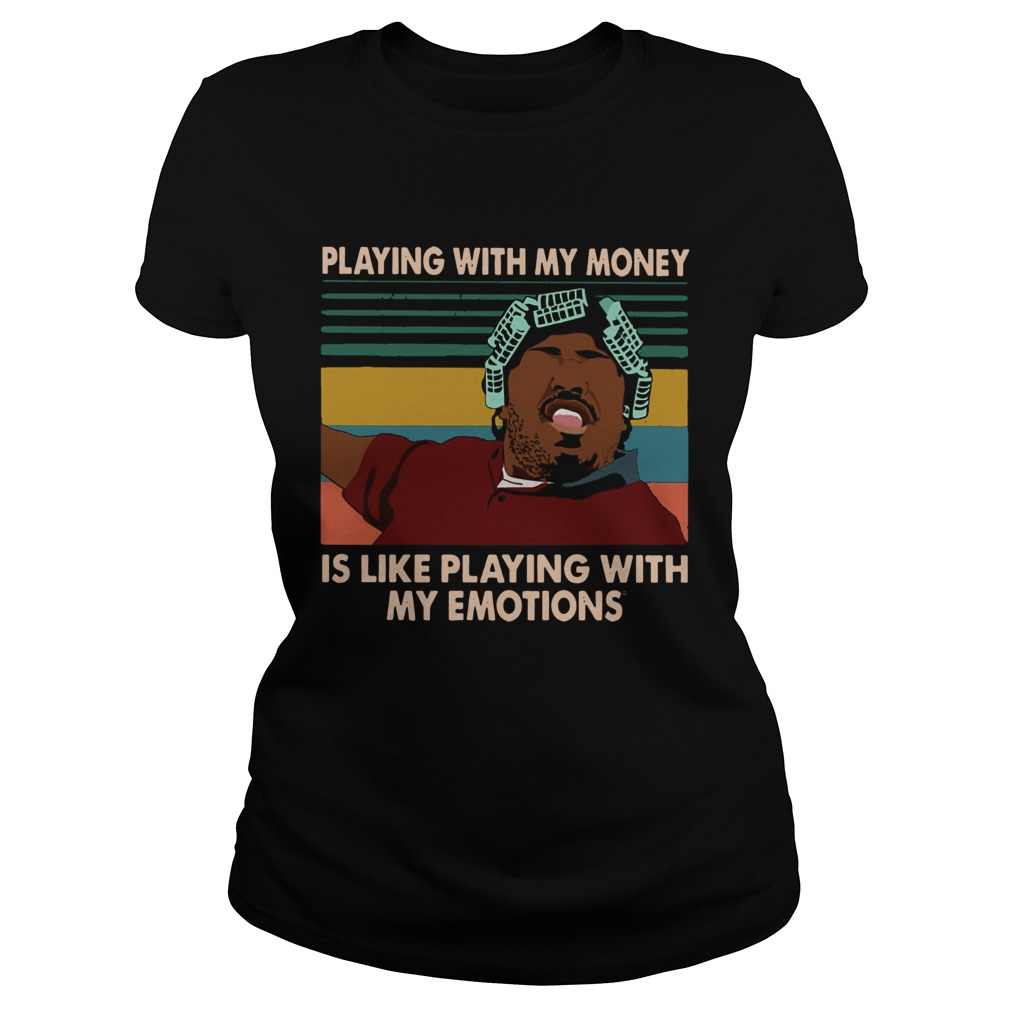 Big Worm playing with my money like playing with my emotions Classic Ladies