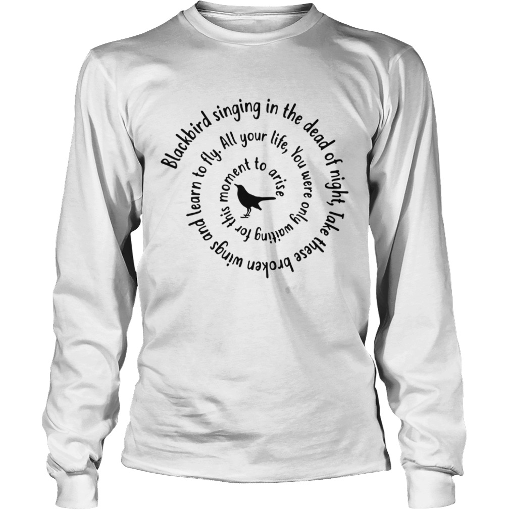 Blackbird Singing In The Dead Of Night Hippie Shirt LongSleeve