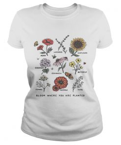 Bloom where youre planted botanical flower  Classic Ladies