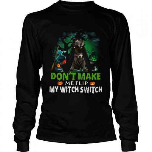 Dont Make Me Flip My Witch Smitch Neapolitan Mastiff Witch Lovers JackOLanterns Halloween Shirts LongSleeve
