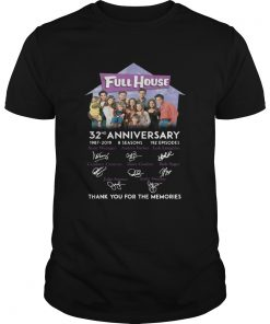 Full House 32nd anniversary 1987 2019 thank you for the memories  Unisex