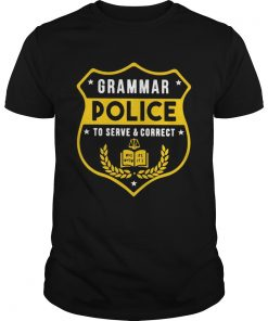 Grammar police to serve and correct t Unisex
