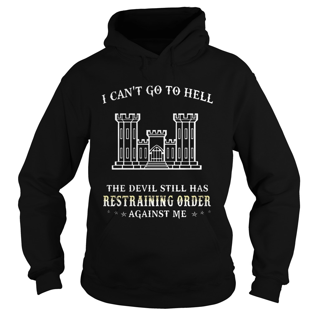 I Cant Go To Hell The Devil Still Has Restraining Order Against Me Castle T Hoodie