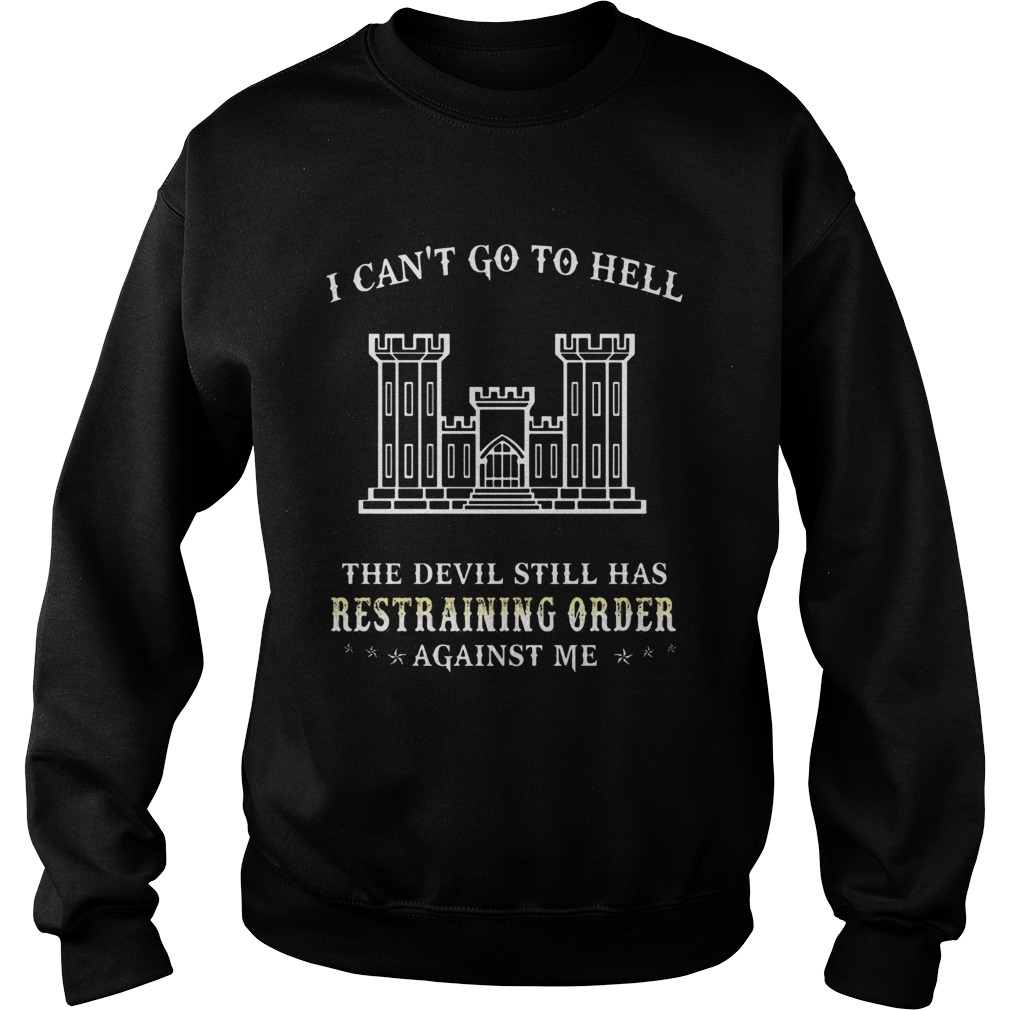 I Cant Go To Hell The Devil Still Has Restraining Order Against Me Castle T Sweatshirt