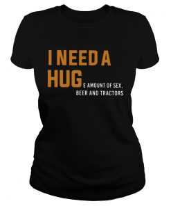 I need a huge amount of sex beer and tractors  Classic Ladies