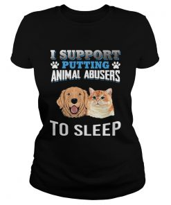 I support putting animal abusers to sleep  Classic Ladies