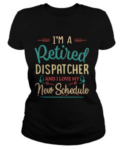 Im a retired dispatcher and I love my new schedule  Classic Ladies