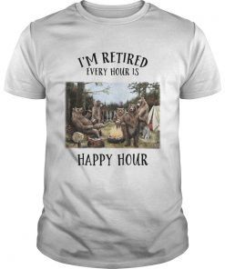 Im retired every hour is happy hour Bear  Unisex