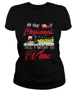 In the Christmas night all I wish is wine  LlMlTED EDlTlON Classic Ladies