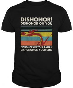Mushu dishonor dishonor on you dishonor on your family vintage  Unisex