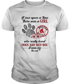 Once upon a time there was a girl who really loved Dogs and Red Sox  Unisex