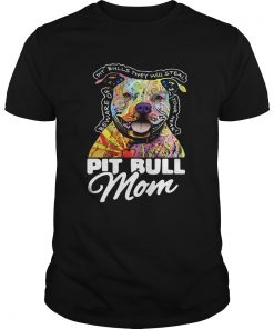 Pitbull mom beware of Pitbulls they will steal your heart  Unisex