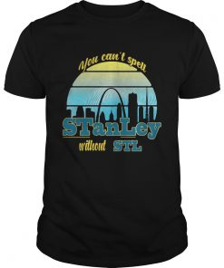 You cant spell Stanley without STL  Unisex