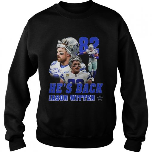 82 Hes back Jason Witten  Sweatshirt