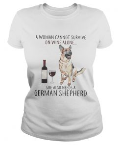 A woman cannot survive on wine she also needs a German Shepherd  Classic Ladies