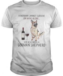 A woman cannot survive on wine she also needs a German Shepherd  Unisex