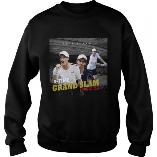 Andy Murray 3 time Grand Slam champion  Sweatshirt