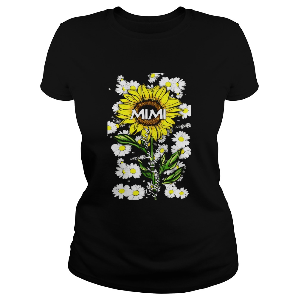 Blessed to be called mimi Sunflower daisy Classic Ladies