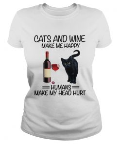 Cats and wine make me happy human make my head hurt  Classic Ladies
