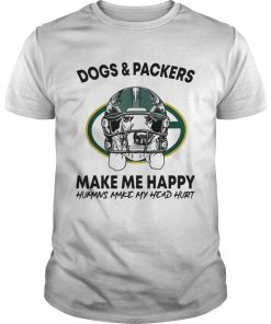 Dogs and Packers make me happy humans make my head hurt  Unisex