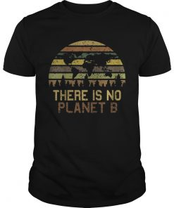 Earth Day There Is No Planet B Vintage Shirt Unisex