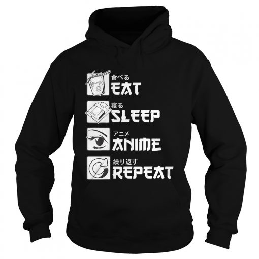 Eat Sleep Anime Repeat Shirt Hoodie