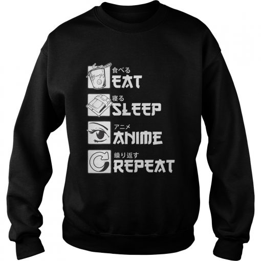 Eat Sleep Anime Repeat Shirt Sweatshirt
