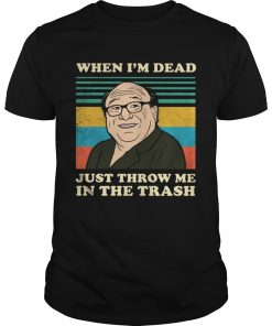 Frank Reynolds when Im dead just throw me in the trash vintage  Unisex