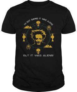 Giorgio A Tsoukalos Im not saying it was aliens but it was aliens  Unisex
