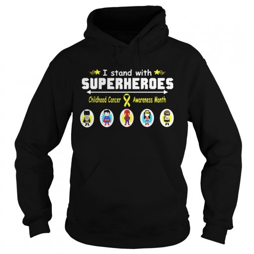 I Stand With Superheroes Childhood Cancer Awareness Month Shirt Hoodie