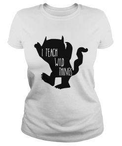 I teach wild things  Classic Ladies