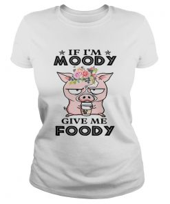If Im Moody give me Foody floral pig  Classic Ladies