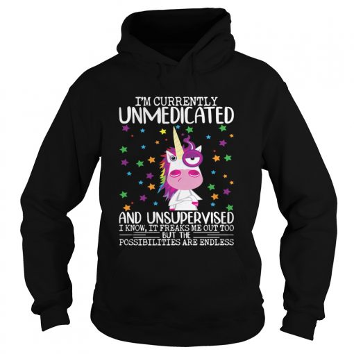 Im Currently Unmedicated And Unsupervised Funny Unicorn Lady Shirt Hoodie