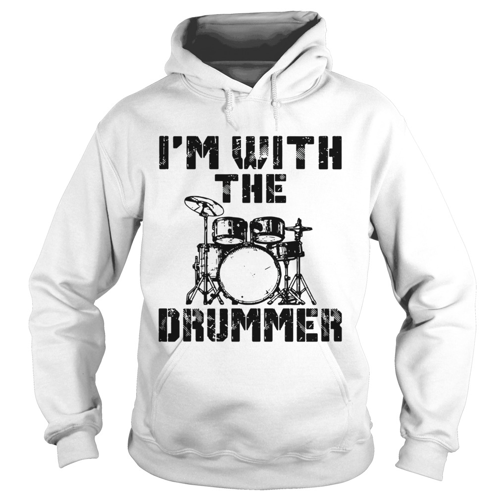 Im with the Drummer Hoodie