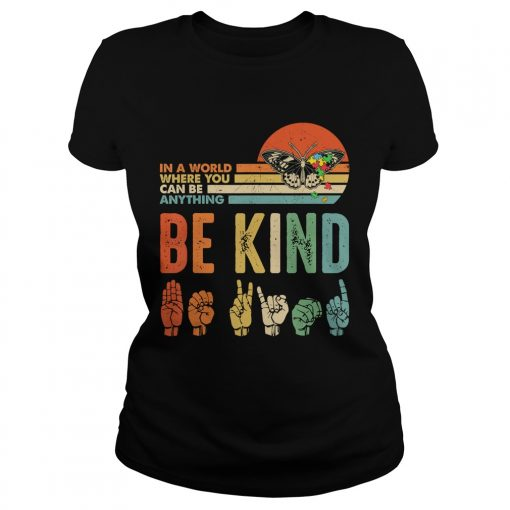 In A World Where You Can Be Anything Be Kind Butterfly Retro TShirt Classic Ladies