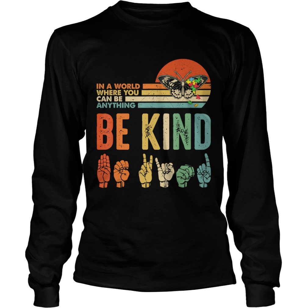 In A World Where You Can Be Anything Be Kind Butterfly Retro TShirt LongSleeve