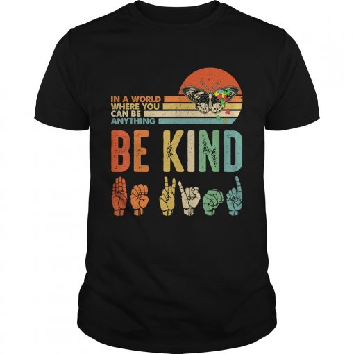 In A World Where You Can Be Anything Be Kind Butterfly Retro TShirt Unisex