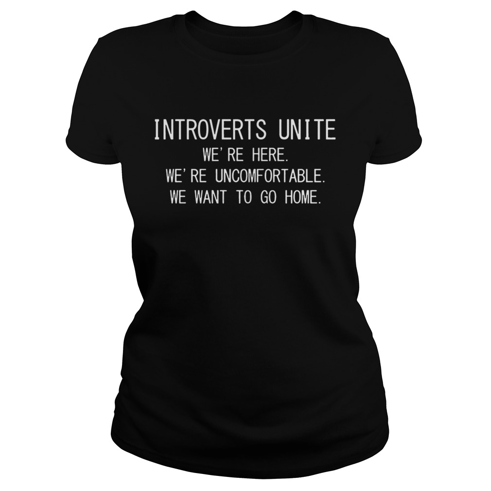 Introverts unite were here were uncomfortable Classic Ladies