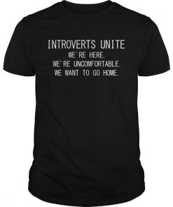 Introverts unite were here were uncomfortable  Unisex