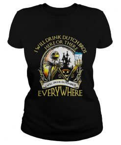 Jack Skellington I will drink Dutch Bros here or there or everywhere  Classic Ladies