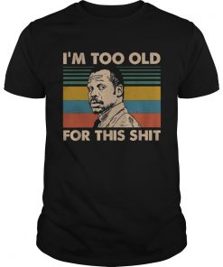 Lethal Weapon im too old for this shit vintage  Unisex