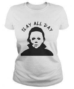 Michael Myers Slay all day  Classic Ladies
