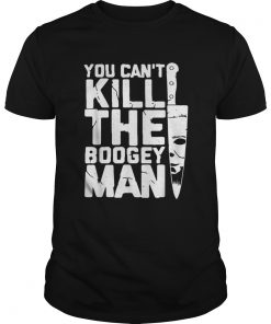 Michael Myers you cant kill the boogey man  Unisex