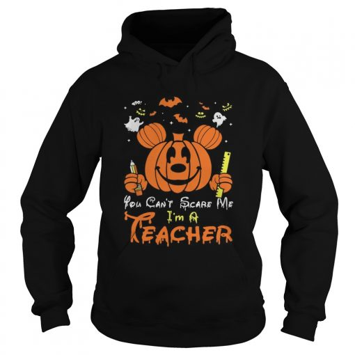 Mickey mouse you cant scare me Im a teacher Halloween  Hoodie