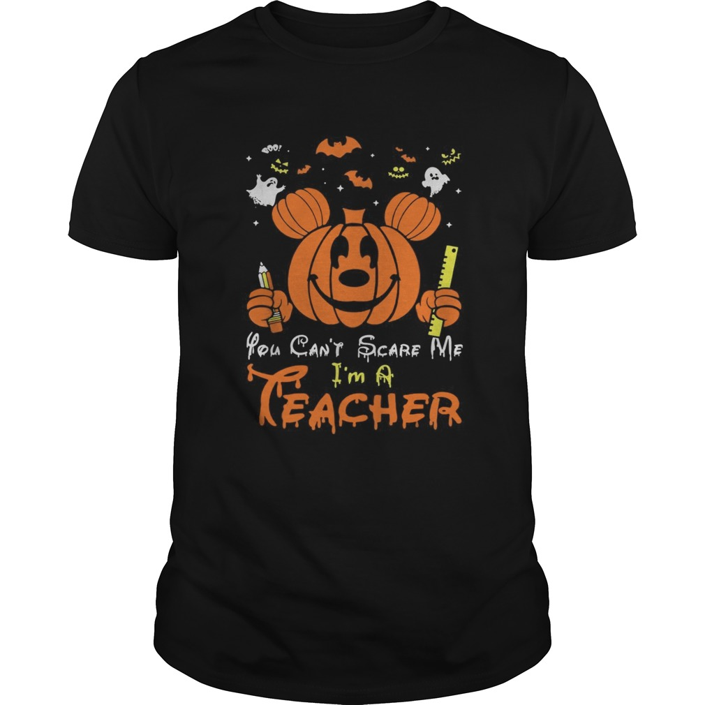 Mickey mouse you cant scare me Im a teacher Halloween Unisex