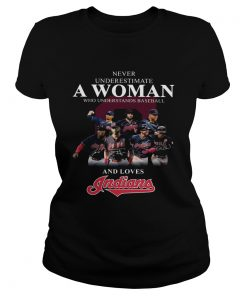 Never underestimate a woman who understands baseball and loves Indians Shirt Classic Ladies