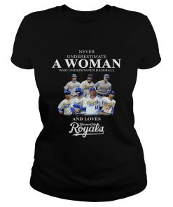 Never underestimate a woman who understands baseball and loves Kansas City Royals Shirt Classic Ladies