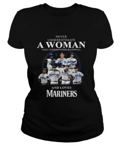 Never underestimate a woman who understands baseball and loves Mariners Shirt Classic Ladies
